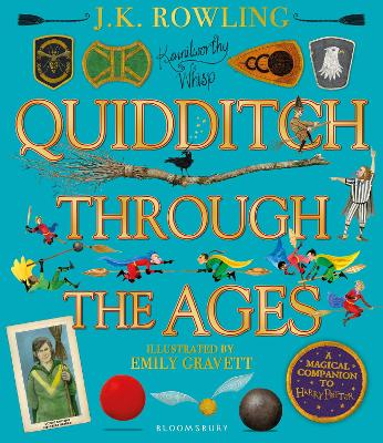 Quidditch Through the Ages - Illustrated Edition: A magical companion to the Harry Potter stories