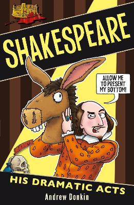 William Shakespeare: His Dramatic Acts