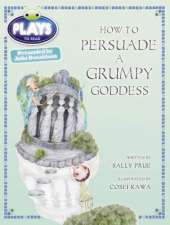 Bug Club Plays Red (KS2)/5C-5B How to Persuade a Grumpy Goddess 6-pack