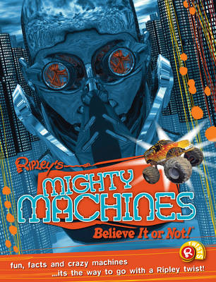 Mighty Machines (Ripley's Believe it or Not!)