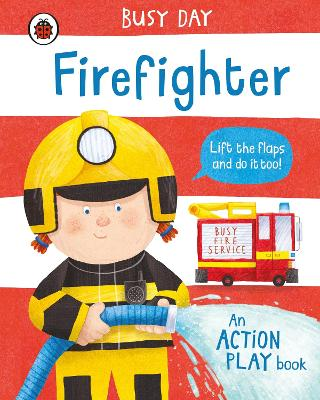 Busy Day: Firefighter: An action play book