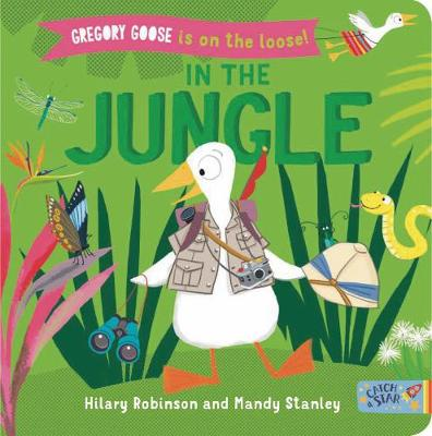 Gregory Goose is on the Loose!: In the Jungle