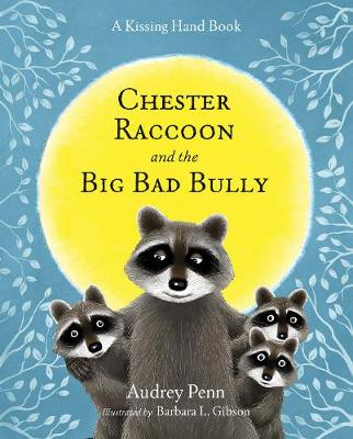 Chester Raccoon and the Big Bad Bully