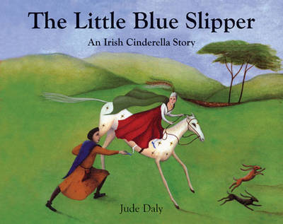 The Little Blue Slipper: An Irish Cinderella Story