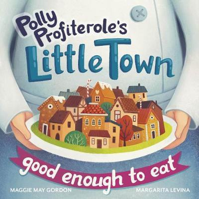 Polly Profiterole's Little Town: Good Enough to Eat
