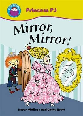 Start Reading: Princess PJ: Mirror Mirror!