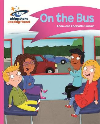 Reading Planet - On the Bus - Pink B: Comet Street Kids
