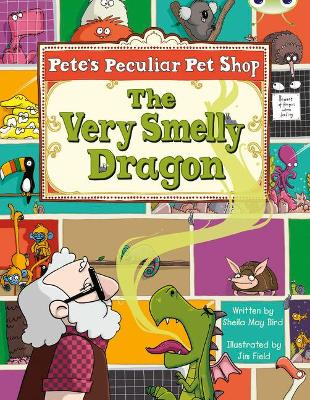 Pete's Peculiar Pet Shop: The Very Smelly Dragon