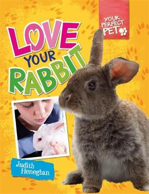 Your Perfect Pet: Love Your Rabbit