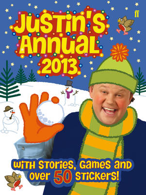 Justin'S Annual: The Official Justin Fletcher Annual 2013
