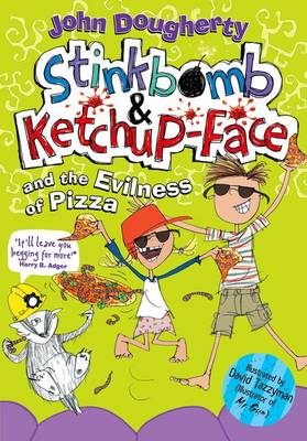 Stinkbomb and Ketchup-Face and the Evilness of Pizza