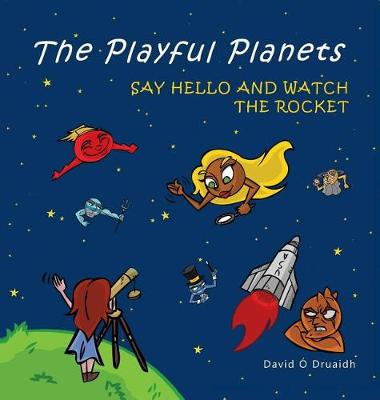 The Playful Planets: Say Hello and Watch the Rocket