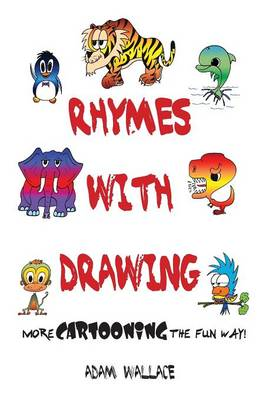 Rhymes with Drawing: More Cartooning the Fun Way