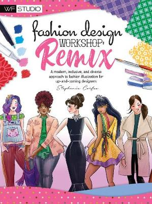 Fashion Design Workshop: Remix: A modern, inclusive, and diverse approach to fashion illustration for up-and-coming designers