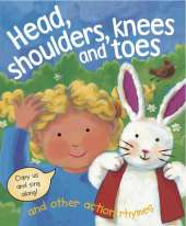 Head, Shoulders, Knees and Toes and Other Action Rhymes