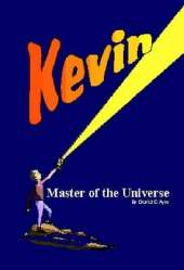 Kevin: Master of the Universe