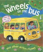 The Wheels on the Bus and Other Action Rhymes: Copy Us and Sing Along!