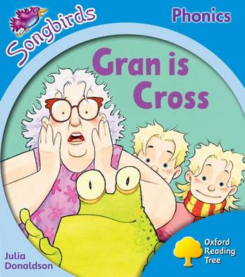 Oxford Reading Tree Songbirds Phonics: Level 3: Gran is Cross