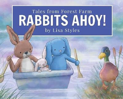 Rabbits Ahoy: Magical Toy Bunnies Have a Thrilling Lake Adventure from Their Farm in the Forest. First Book in an Exciting New Heart-Warming Series Set in the English Countryside.