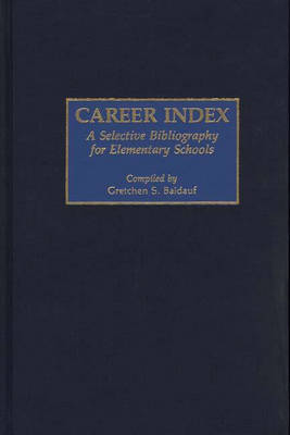 Career Index: A Selective Bibliography for Elementary Schools