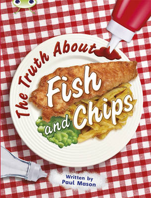 Bug Club Non-fiction Gold A/2B The Truth about Fish and Chips 6-pack