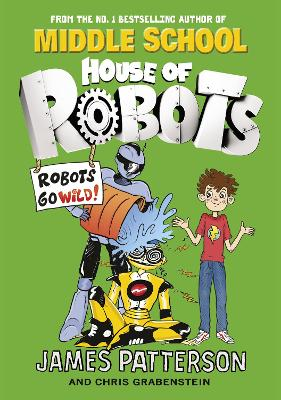 House of Robots: Robots Go Wild!: (House of Robots 2)