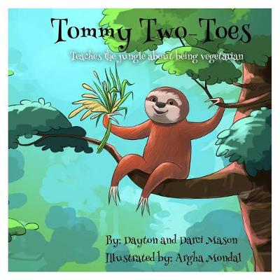 Tommy Two-Toes: Teaches The Jungle About Being Vegetarian