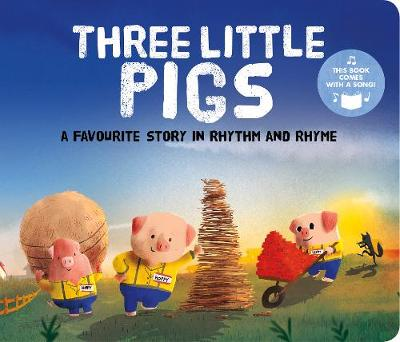 Three Little Pigs: A Favourite Story in Rhythm and Rhyme