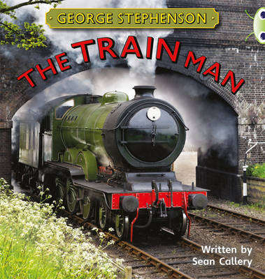 Bug Club Non-fiction Gold B/2B George Stephenson: The Train Man 6-pack