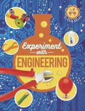 Experiment with Engineering: Fun projects to try at home
