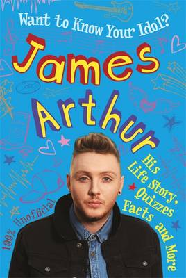 Want to Know Your Idol?: James Arthur