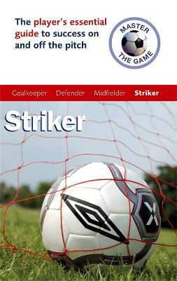 Master the Game: Striker