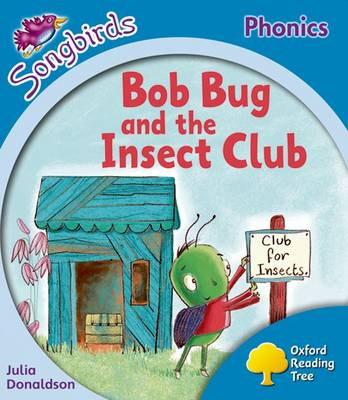 Oxford Reading Tree: Level 3: More Songbirds Phonics: Bob Bug and the Insect Club