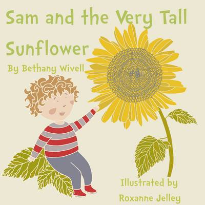 Sam and the Very Tall Sunflower