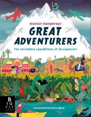 Alastair Humphreys' Great Adventurers