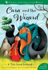 Cara and the Wizard: A Tale from Ireland