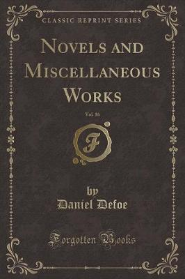 Novels and Miscellaneous Works, Vol. 16 (Classic Reprint)