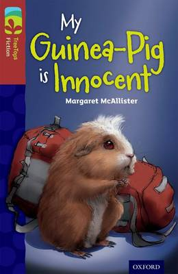 Oxford Reading Tree TreeTops Fiction: Level 15 More Pack A: My Guinea-Pig Is Innocent