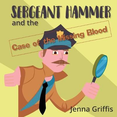 Sergeant Hammer and the Case of the Missing Blood