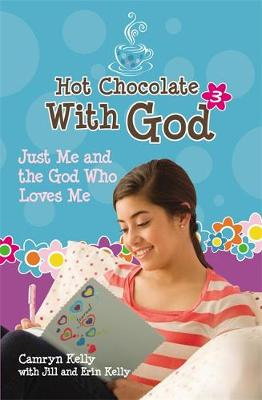 Hot Chocolate With God 3: Just Me and the God Who Loves Me