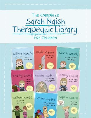 The Complete Sarah Naish Therapeutic Parenting Library for Children: Nine Therapeutic Storybooks for Children Who Have Experienced Trauma