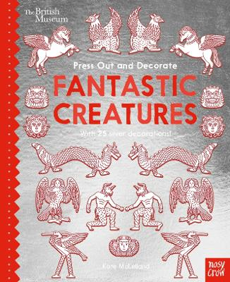 British Museum Press Out and Decorate: Fantastic Creatures