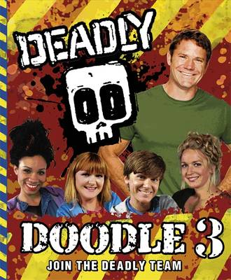 Steve Backshall's Deadly series: Deadly Doodle Book 3