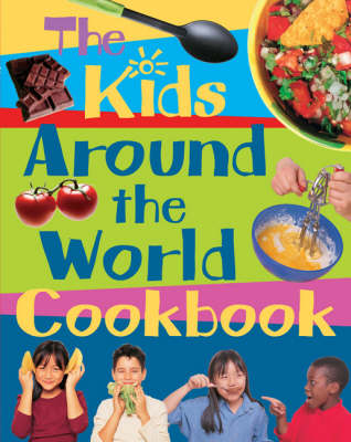The Kids' Around the World Cookbook: PSHE Multiculturalism Healthy Eating Food Technology
