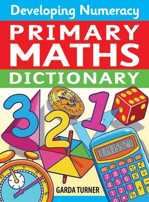 Developing Numeracy: Primary Maths Dictionary
