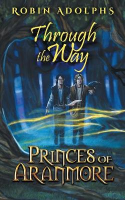 Princes of Aranmore: Through the Way