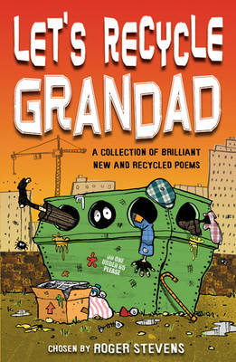 Let's Recycle Grandad and Other Brilliant New Poems