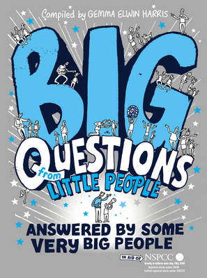 Big Questions from Little People . . . Answered by Some Very Big People