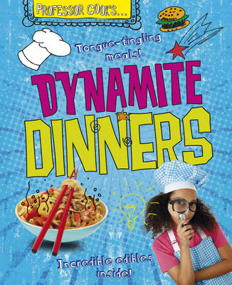 Professor Cook s: Dynamite Dinners