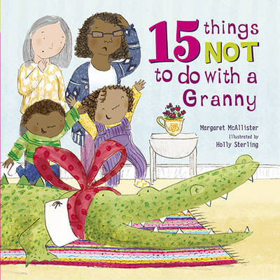 15 Things Not To Do With a Granny